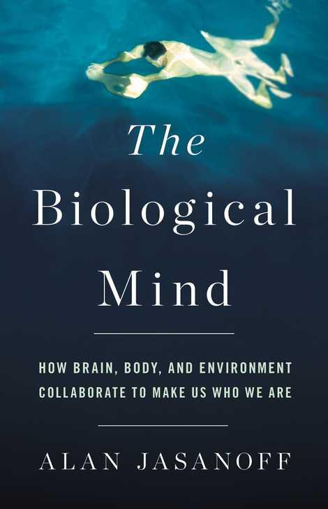 Le livre The Biological Mind explore deux manières opposées de regarder le cerveau : celui dans ...