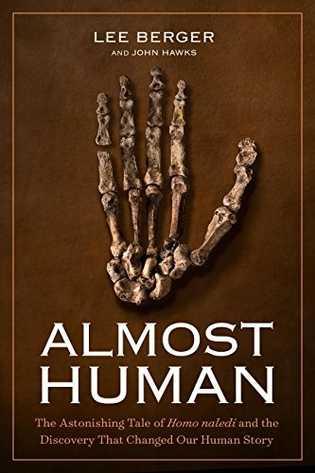 """Le livre de Lee Berger et John Hawks, """"Almost Humans"""", est d'ores et déjà disponible dans ..."""