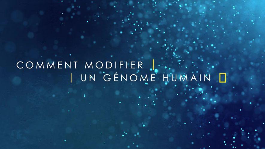 Comment modifier un génome humain