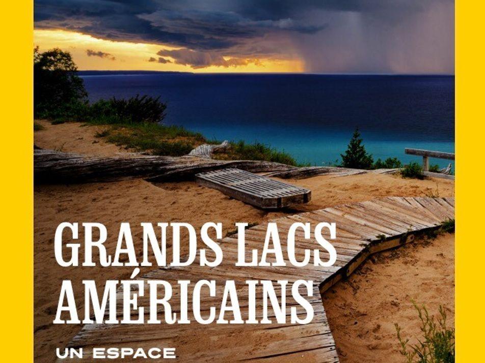 Sommaire du magazine National Geographic du mois de décembre: Grands Lacs américains