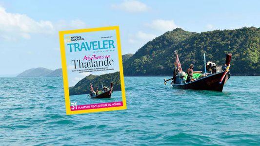 Sommaire du magazine Traveler n° 10 : vivre des aventures en Thaïlande
